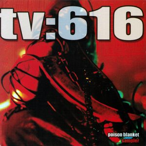 TV:616 - Poison Blanket - Dan Reed Remix of Sickness