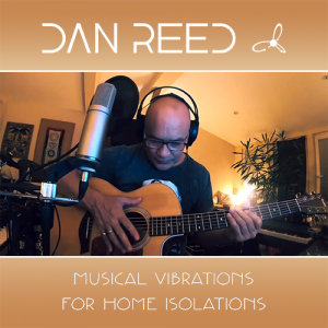 Dan Reed Musical Vibrations For Home Isolations