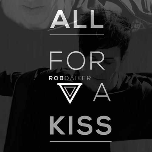 Rob Daiker All For A Kiss